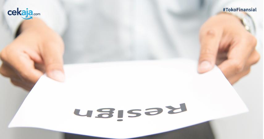7 Alasan Kuat Untuk Bikin Surat Resign Cepat Cepat Cekaja